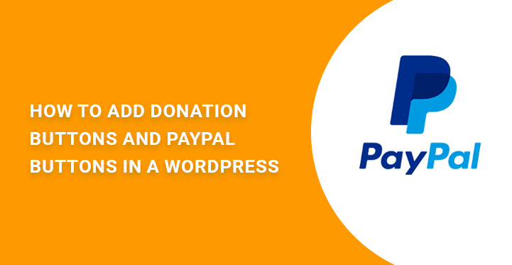How to add donation buttons and PayPal buttons in a WordPress website?