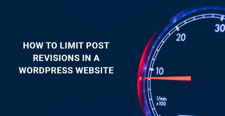 How to Limit Post Revisions in a WordPress Website?