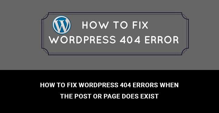 How to Fix WordPress 404 Errors When the Post or Page Does Exist