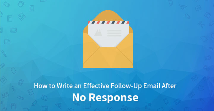 How to Write an Effective Follow Up Email After No Response