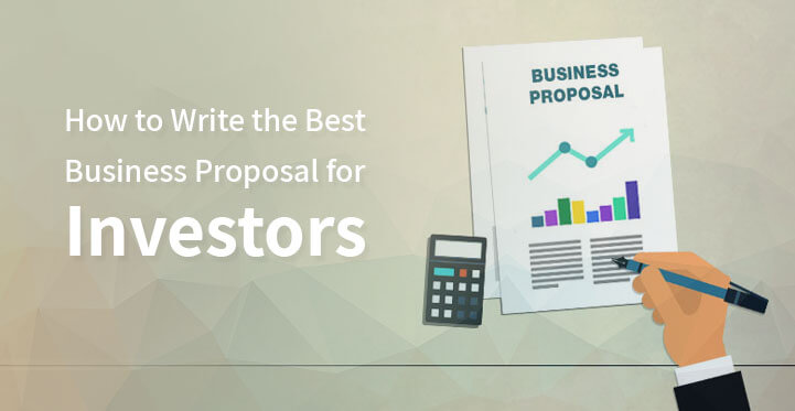 How to Write the Best Business Proposal for Investors