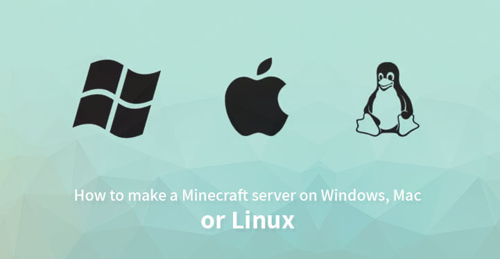How to Host a Minecraft Server on Windows, Mac, or Linux