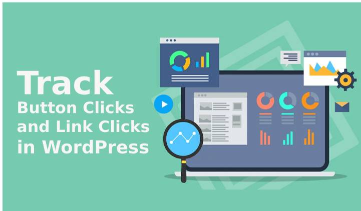 Step to Track Button Clicks and Link Clicks in WordPress Website